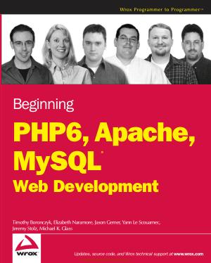 Beginning PHP 6 Apache MySQL 6 Web Development, Pdf Free Download