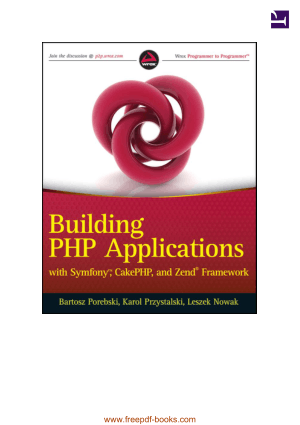 Building PHP Applications With Symfony CakePHP And Zend Framework, Pdf Free Download