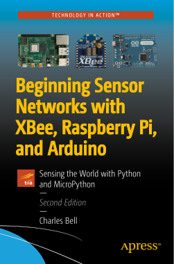 Free PDF Books, Beginning Sensor Networks with XBee Raspberry Pi and Arduino with Python (2020)
