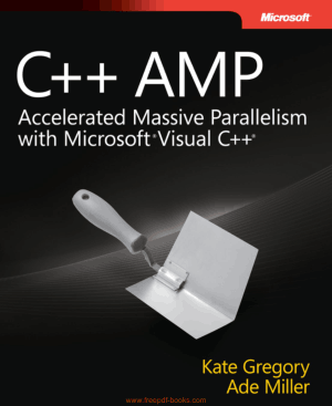 C++ Amp Accelerated Massive Parallelism With Microsoft Visual C++, Pdf Free Download