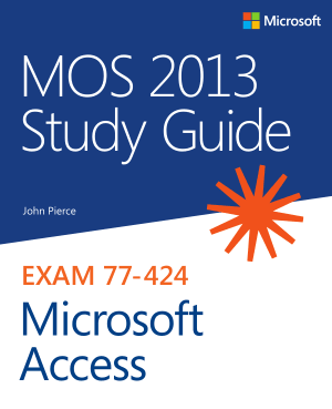 Free Download PDF Books, Exam 77-424 Mos 2013 Study Guide For Microsoft Access