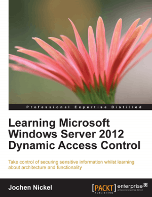 Free Download PDF Books, Learning Microsoft Windows Server 2012 Dynamic Access Control
