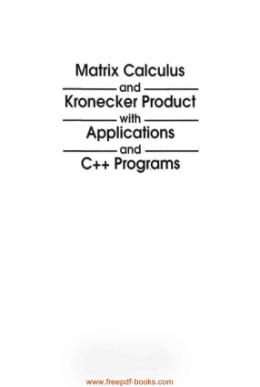 Matrix Calculus And Kronecker Product With Applications And C++ Programs
