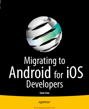 Free Download PDF Books, Migrating To Android For iOS Developers