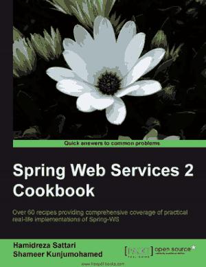 Free Download PDF Books, Spring Web Services 2 Cookbook