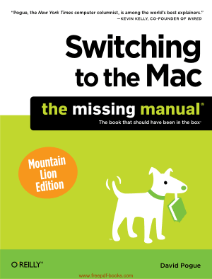 Free Download PDF Books, Switching To The Mac The Missing Manual Mountain Lion Edition