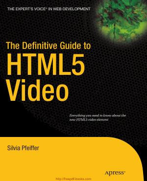 Free Download PDF Books, The Definitive Guide to HTML5 Video
