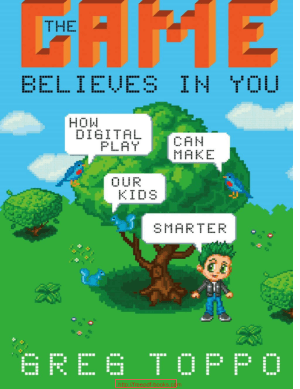 Free Download PDF Books, The Game Believes In You How Digital Play Can Make Our Kids Smarter