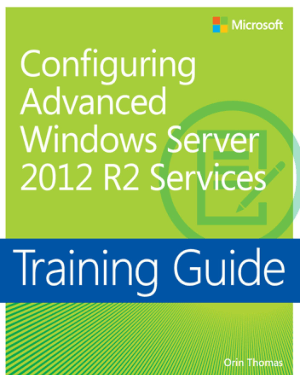 Free Download PDF Books, Training Guide Configuring Advanced Windows Server 2012 R2 Services