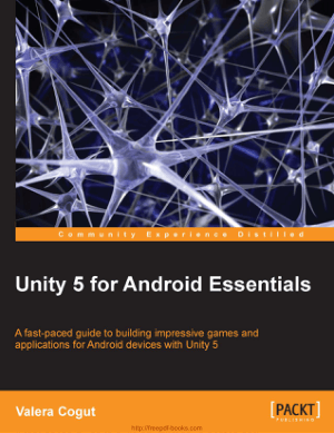 Free Download PDF Books, Unity 5 For Android Essentials Ebook
