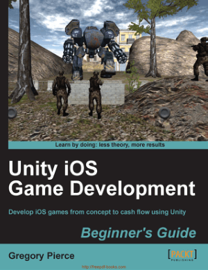 Free Download PDF Books, Unity iOS Game Development Beginners Guide