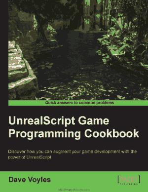Free Download PDF Books, Unrealscript Game Programming Cookbook