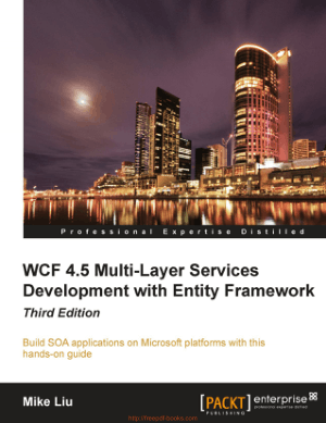 Free Download PDF Books, WCF 4.5 Multi-Layer Services Development with Entity Framework, 3rd Edition