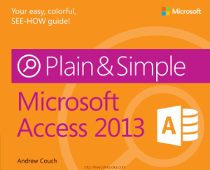 Free Download PDF Books, Microsoft Access 2013 Plain Simple, MS Access Tutorial