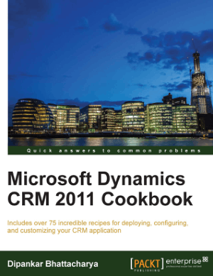 Free Download PDF Books, Microsoft Dynamics Crm 2011 Cookbook