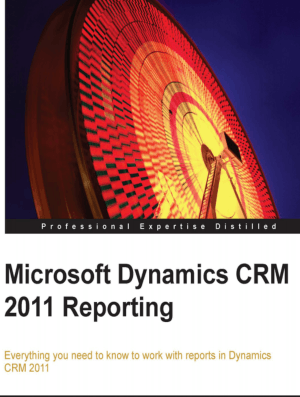Free Download PDF Books, Microsoft Dynamics Crm 2011 Reporting