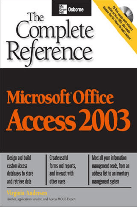 Microsoft Office Access 2003 The Complete Reference, MS Access Tutorial