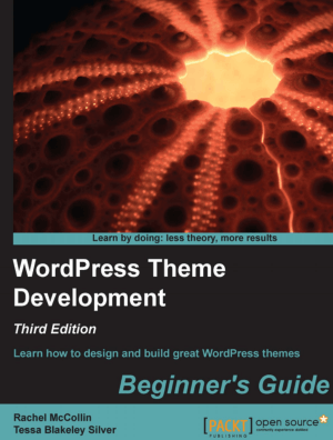 WordPress Theme Development 3rd Edition