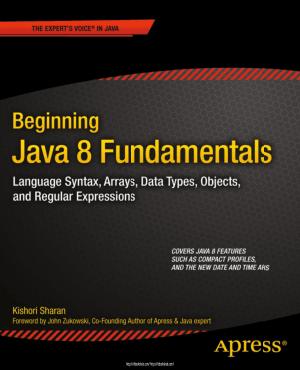 Beginning Java 8 Fundamentals, Pdf Free Download
