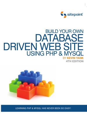 Build Your Own Database Driven Web Site Using PHP MySQL 4th Edition
