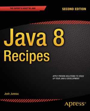 Java 8 Recipes 2nd Edition