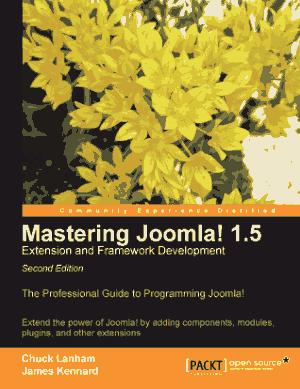 Mastering Joomla 15 Extension And Framework Development