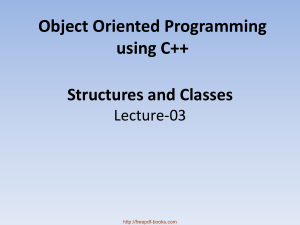 Object Oriented Programming  Using C++ Structures And Classes – C++ Lecture 3