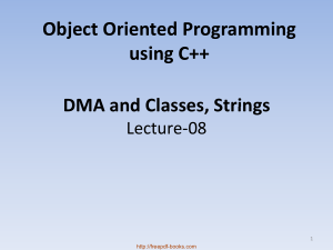 Object Oriented Programming Using C++ Dma And Classes Strings – C++ Lecture 8