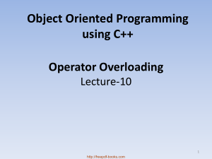 Object Oriented Programming Using C++ Operator Overloading – C++ Lecture 10