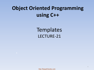 Object Oriented Programming Using C++ Templates – C++ Lecture 21