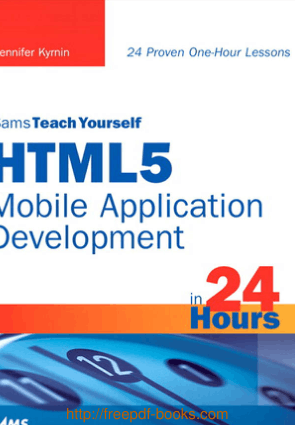 Free Download PDF Books, Sams Teach Yourself HTML5 Mobile Application Development In 24 Hours