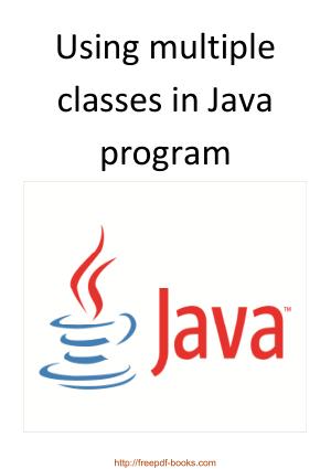 Using Multiple Classes In Java Program