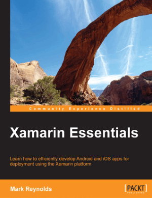 Free Download PDF Books, Xamarin Essentials Develop Android And iOS
