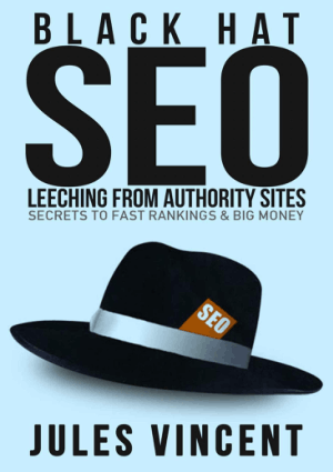 Black Hat SEO – Leeching From Authority Sites Secrets To Fast Rankings And Big Money