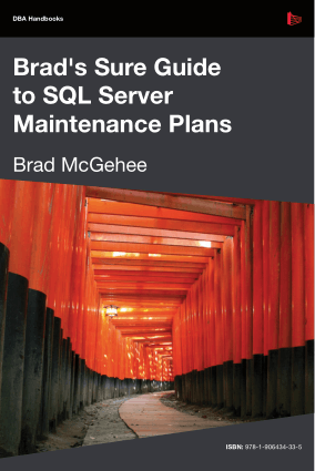 Guide To SQL Server Maintenance Plans