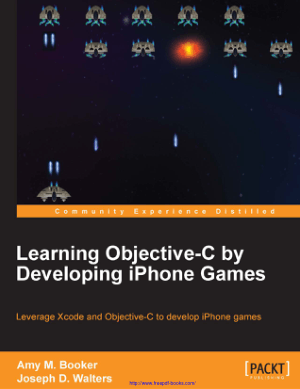 Free Download PDF Books, Learning Objective C By Developing iPHONE Games