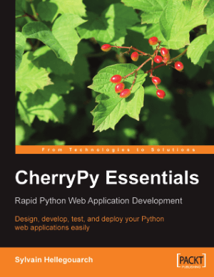 Cherrypy Essentials Rapid Python Web Application Development