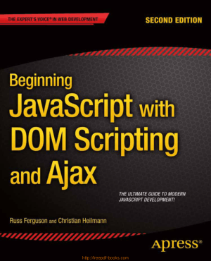Beginning Javascript With Dom Scripting And Ajax 2nd Edition Book