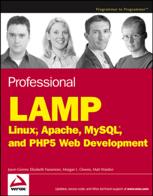 Professional Lamp Linux Apache MySQL And PHP5 Web Development
