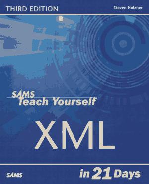 Sams Teach Yourself XML In 21 Days Third Edition Book