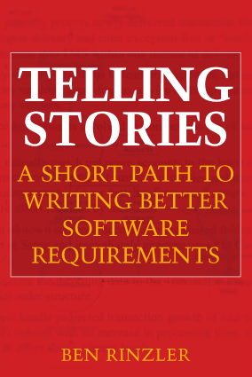 Telling Stories A Short Path To Writing Better Software Requirements