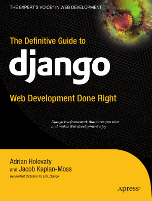 The Definitive Guide To Django Web Development Done Right