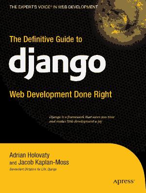 Free Download PDF Books, The Definitive Guide To Django Web Development Done Right
