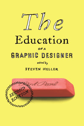 The Education Of A Graphic Designer Second Edition