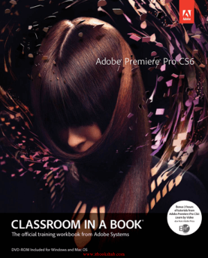 Free Download PDF Books, Adobe Premiere Pro CS6 Classroom in a Book
