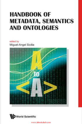 Free Download PDF Books, Handbook of Metadata, Semantics and Ontologies