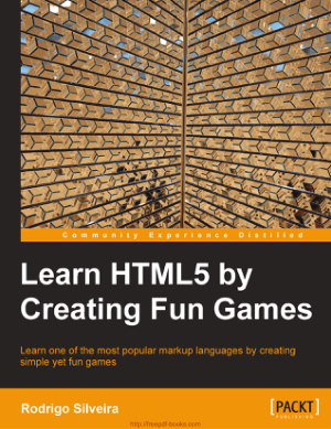 Free Download PDF Books, Learn HTML5 By Creating Fun Games