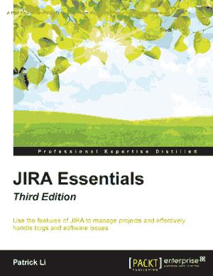 Free Download PDF Books, JIRA Essentials – Third Edition