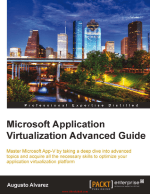 Free Download PDF Books, Microsoft Application Virtualization Advanced Guide
