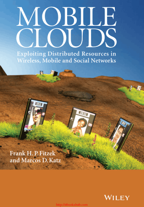 Free Download PDF Books, Mobile Clouds Exploiting Distributed Resources In Wireless, Mobile And Social Networks